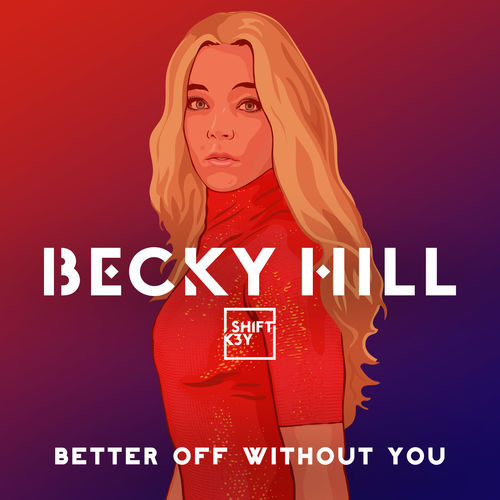 Becky Hill – Better Off Without You