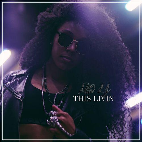 Mia LJ – This Livin