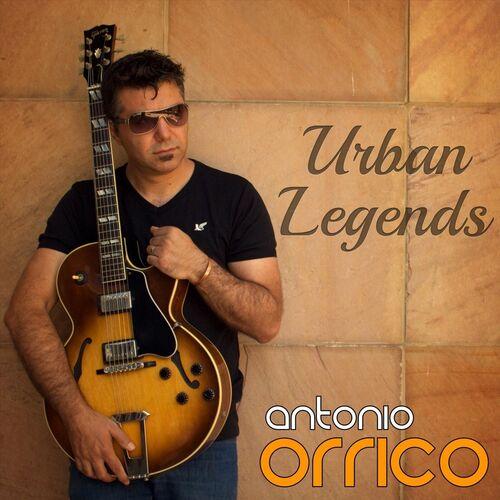 Antonio Orrico – Urban Legends