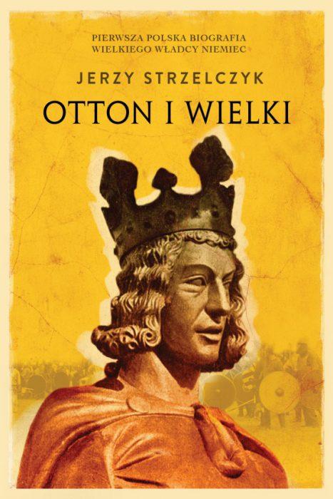 Otton I Wielki, Jerzy Strzelczyk - recenzja