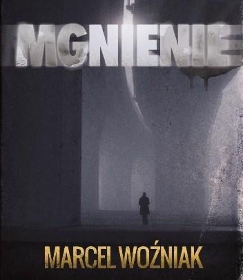 Mgnienie, Marcel Woźniak - recenzja
