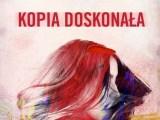 Kopia doskonała - Małgorzata Rogala - recenzja