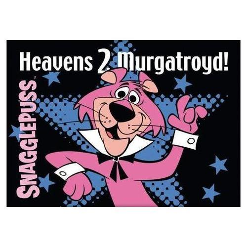 Snagglepus,Heavens to Murgatroyd