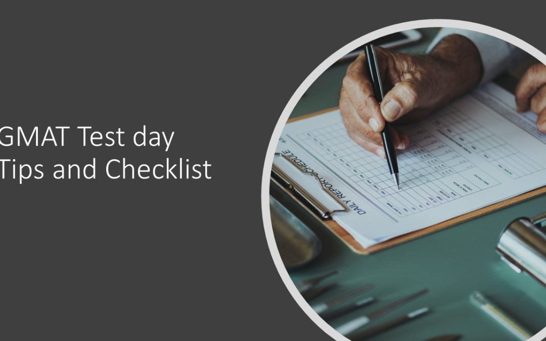 GMAT Exam Day Tips – Checklist for the D Day
