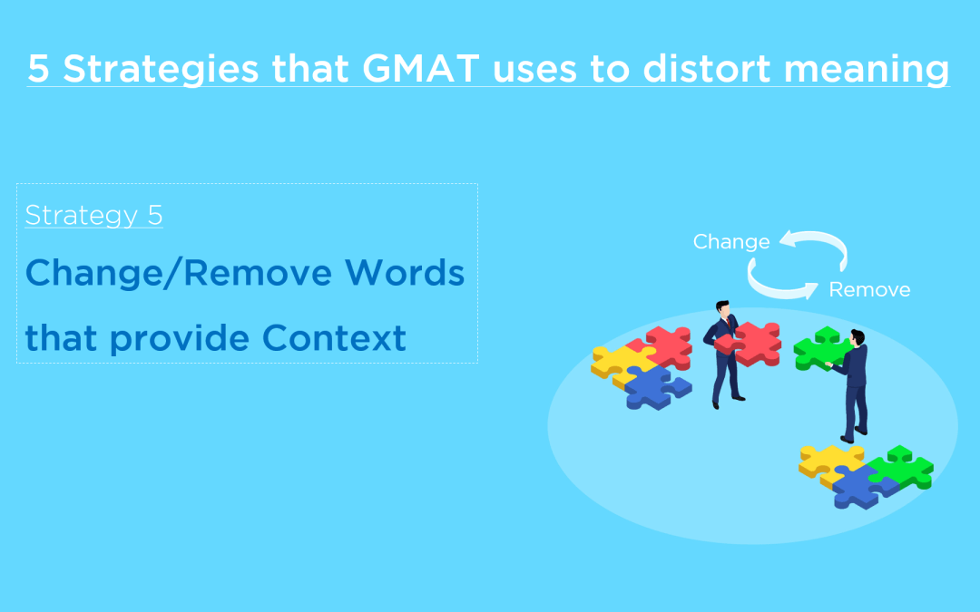 GMAT and Meaning – Part 5 – Change/Remove Words that provide Context