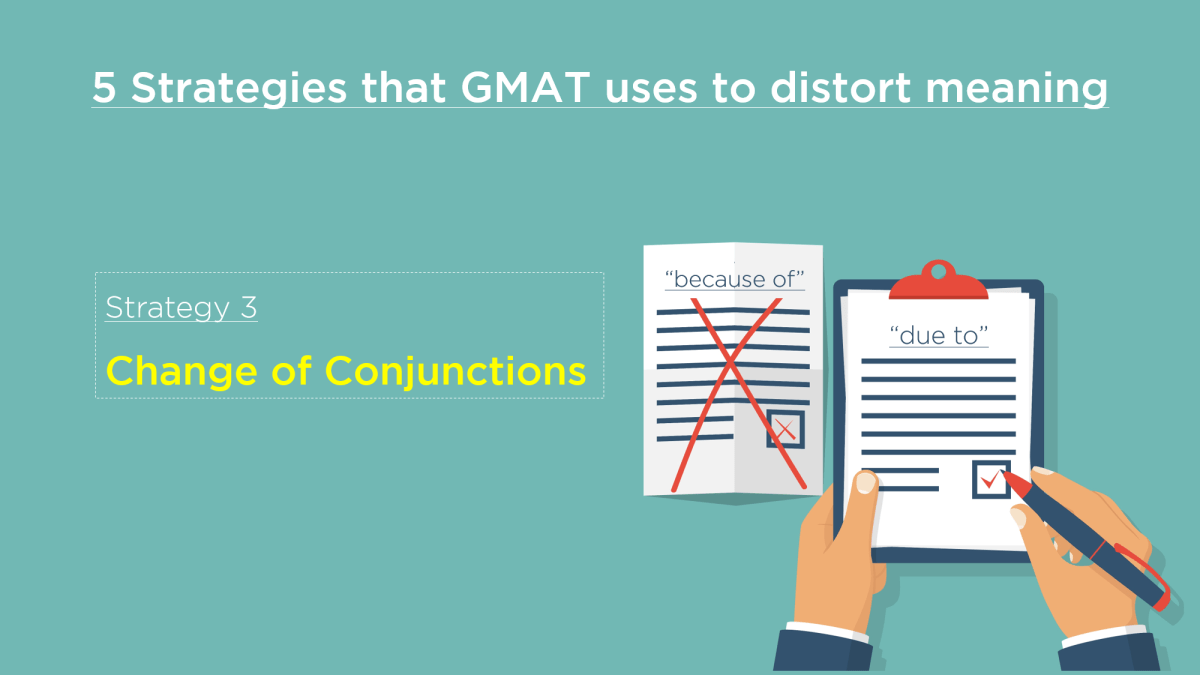 GMAT Meaning - Strategy 3 – Change of Conjunctions
