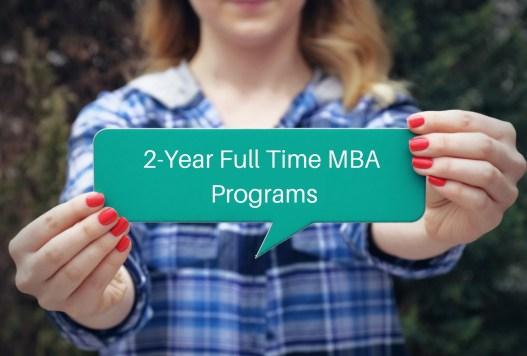2-Year Full Time MBA Programs - type of MBA program