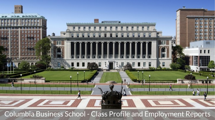 Columbia Business School - Columbia MBA Program - Class Profile, Employment Reports and Notable Alumni