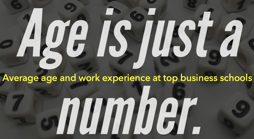 Average age and work experience at top business schools