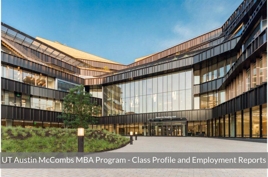 UT Austin McCombs School of Business MBA Program – Class Profile   Employment Reports   Notable Alumni
