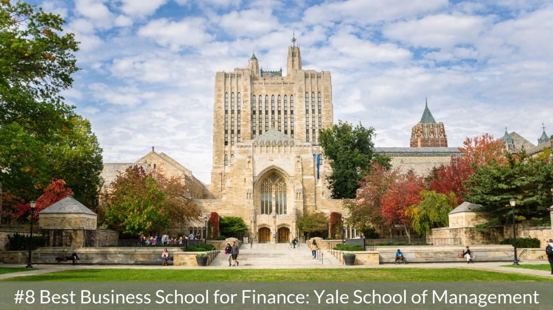 Best Business School for Finance #8 - Yale SoM - Top MBA Program in Finance