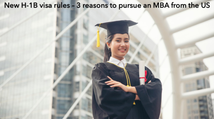 New H-1B visa rules – 3 reasons why you should pursue an MBA from the US in 2019