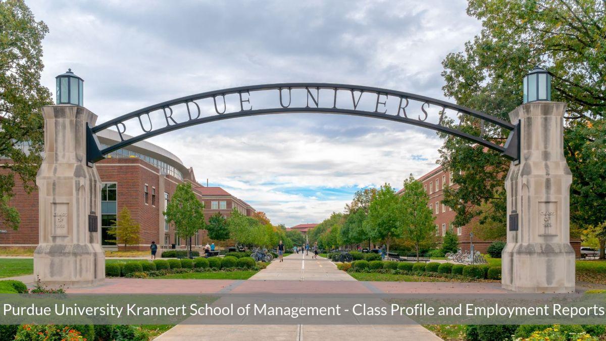 Purdue University Krannert School of Management - Purdue MBA Class Profile _ Notable Alumni _ Employment Reports