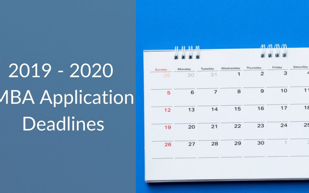 2019-2020 MBA Application Deadlines to the Top Business Schools