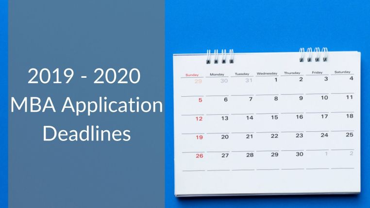 2019 - 2020 MBA Application Deadlines to the Top MBA Programs