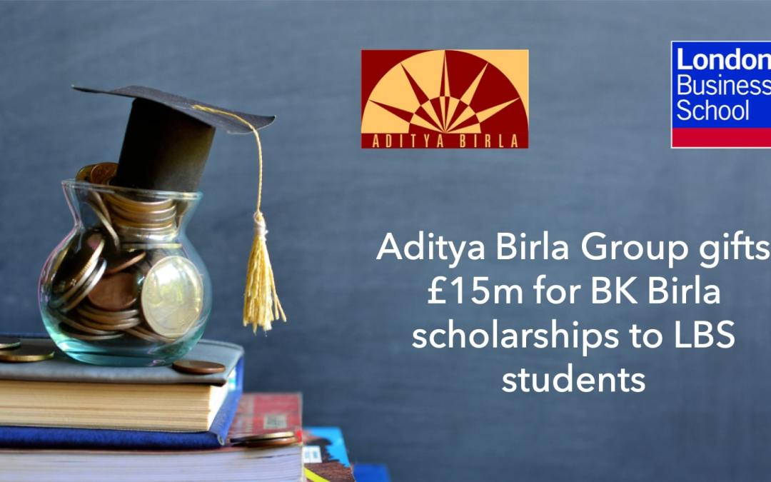10 LBS Students to Benefit from the £15 million BK Birla scholarship every year