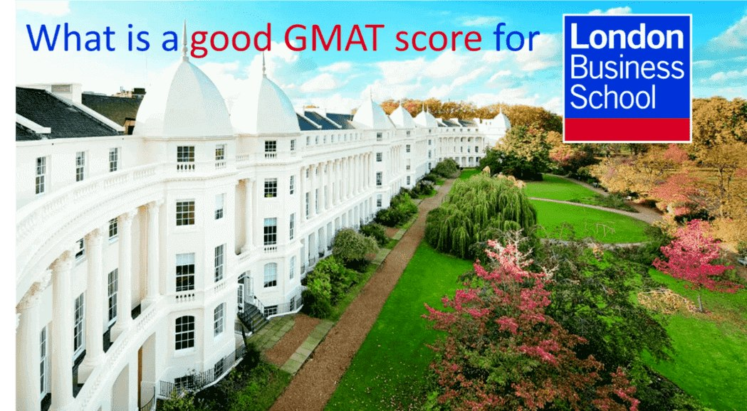 What is a good GMAT score for London Business School