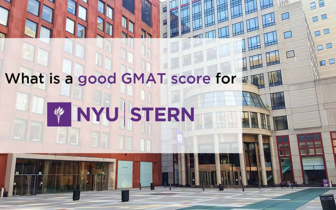 What is a good GMAT score for NYU Stern School of Business