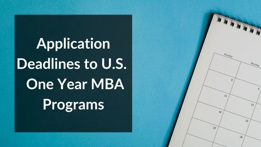 Application Deadlines to U.S. One Year MBA Programs