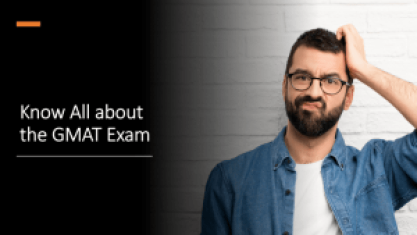 Know all about the GMAT Exam - GMAT Prep