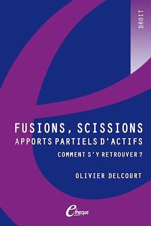Fusions, scissions, apports partiels d'actifs : comment s'y retrouver ?