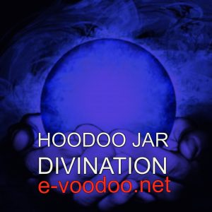 HOODOO JAR DIVINATION
