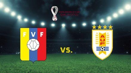 Venezuela vs Uruguay: ¿a qué hora y en qué canal ver EN DIRECTO la jornada 8 Eliminatorias Qatar 2022?