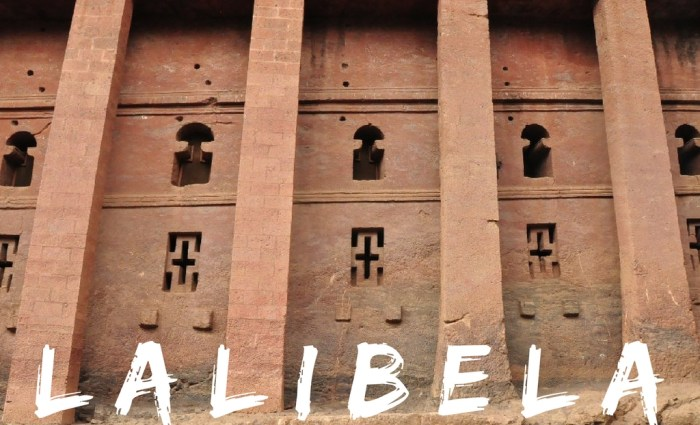 Lalibela: Ethiopia's Kingdom of Heaven