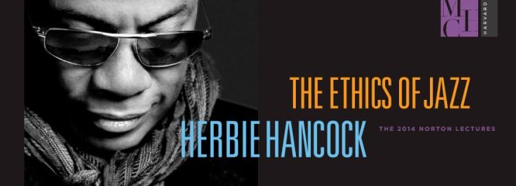 The Ethics of Jazz--Herbie Hancock, the 2014 Norton Lectures