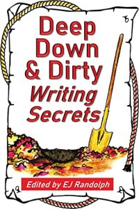 "Cover of ""Deep Down & Dirty Writing Secrets,"" edited by EJ Randolph"