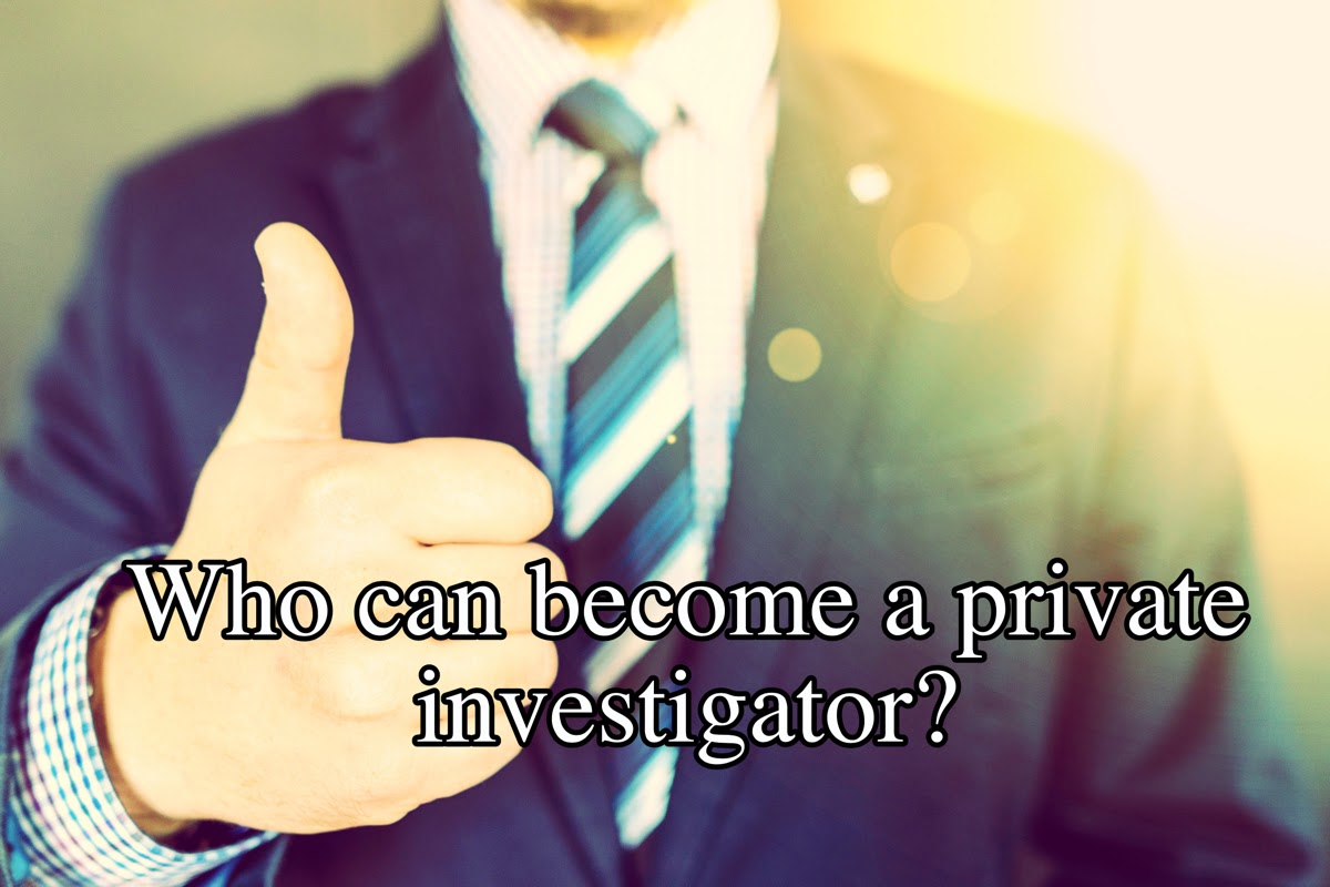 Who can become a private investigator?