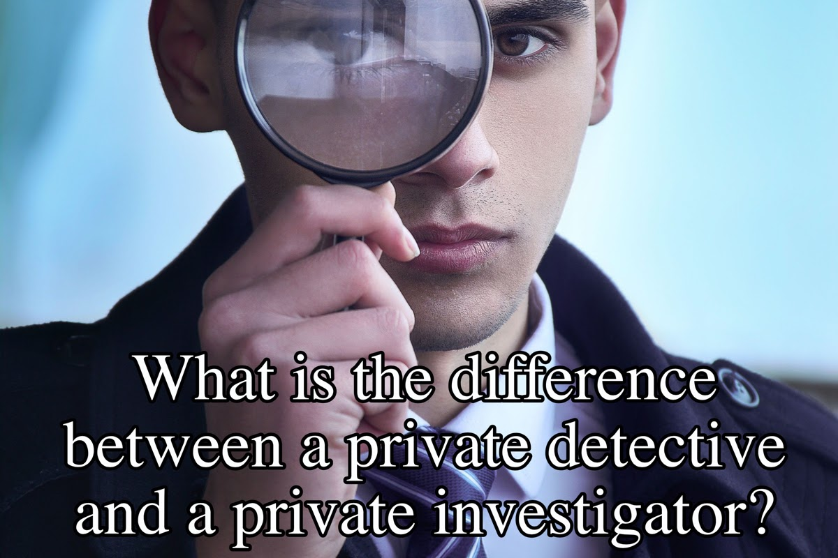 What is the difference between a private detective and a private investigator?