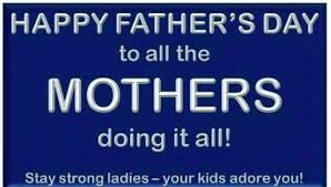 Happy Fathers day Moms