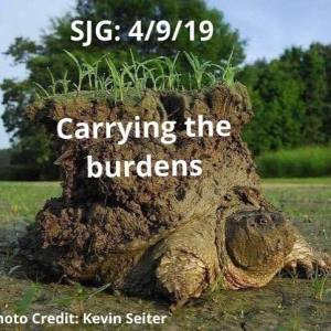 2019-04-09 Carrying The Burdens