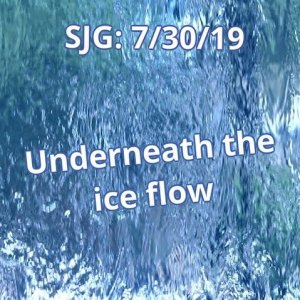 2019-07-30 - Underneath the ice flow