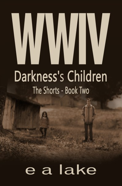 WWIV – Darkness's Children (The Shorts: Book 2)