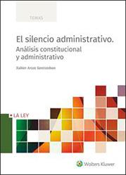 Portada El silencio administrativo: análisis constitucional y administrativo