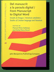 Portada Del manuscrit a la paraula digital : Estudis de llengua i literatura catalanes = From manuscript to digital word : Studies of Catalan language and literature