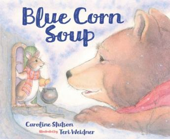 Blue Corn Soup by Caroline Stutson