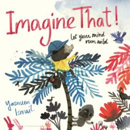 Imagine That! by Yasmeen Ismail