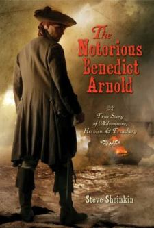 The Notorius Benedict Arnold by Steve Sheinkin