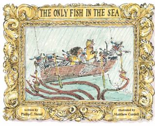 The Only Fish in the Sea by Philip Stead