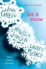 Let It Snow: 3 Holiday Romances