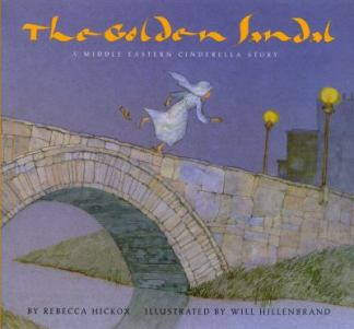 The Golden Sandal: a Middle Eastern Cinderella by Rebecca Hickox