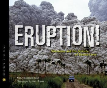 Eruption!: Volcanoes and the Science of Saving Lives by Elizabeth Rusch
