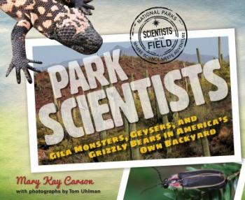 The Park Scientists by Mary Kay Carson