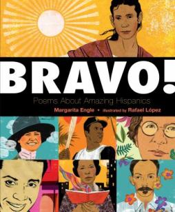 Bravo: Poems About Amazing Hispanics by Margarita Engle