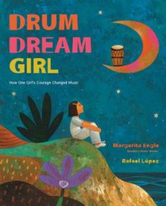 Drum Dream Girl by Margarita Engle