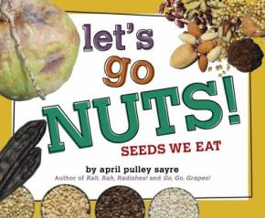 Let's Go Nuts by April Pulley Sayre