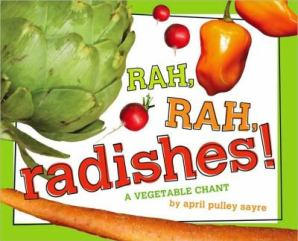 Rah, Rah, Radishes by April Pulley Sayre